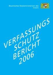 Verfassungsschutzbericht Bayern 2006 - Bayerisches Landesamt für ...
