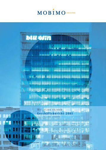 Wir setzen Akzente. Geschäftsbericht 2005 - Mobimo