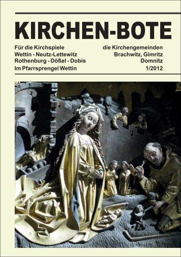 Kirchenbote2012-1.pdf 1196KB Nov 24 2011 05 - Pfarrsprengel Wettin