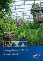 Leipzig Reisen 2013/14 - Leipzig Tourismus und Marketing GmbH