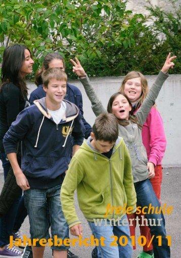 Jahresbericht Schuljahr 2010/2011 - Freie Schule Winterthur