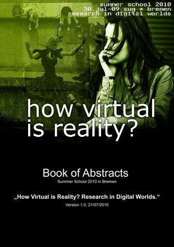 Book of Abstracts - How Virtual is Reality?
