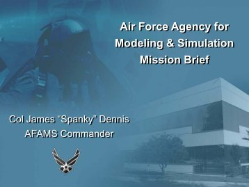 Air Force Agency for Modeling & Simulation Mission Brief