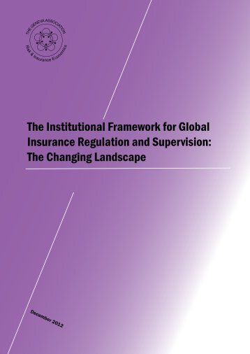 The Institutional Framework for Global Insurance Regulation and ...