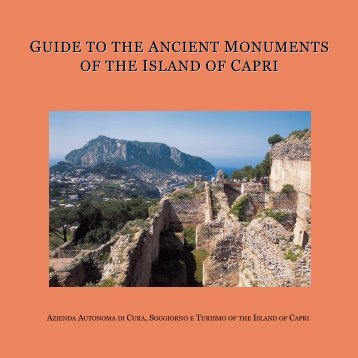 GUIDE TO THE ANCIENT MONUMENTS OF THE ... - Capri Tourism
