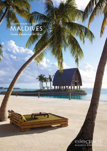 MALDIVES - Elegant Resorts and Villas