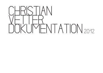 Portfolio Christian Vetter 2012 / 2 (Pdf 3,4 - christianvetter.ch