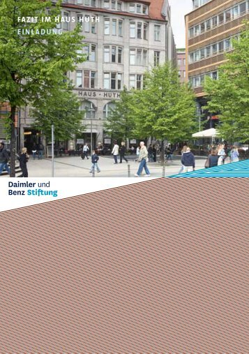 Fazit im haus huth einladung - Daimler und Benz Stiftung