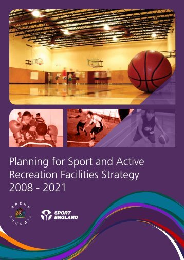 Planning for Sport and Active Recreation Facilities ... - Brent Council