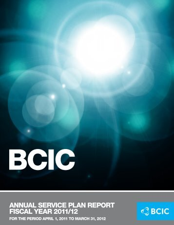 ANNUAL SERVICE PLAN REPORT FISCAL YEAR 2011/12 - BCIC