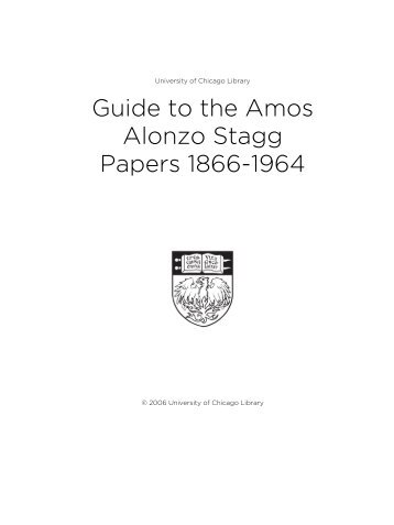 Guide to the Amos Alonzo Stagg Papers 1866-1964 - The University ...