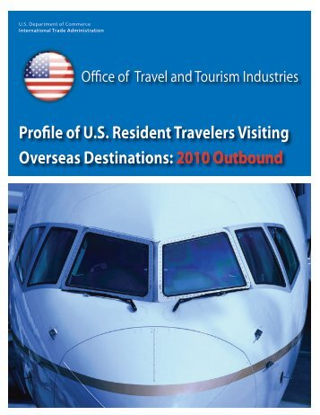 Profile of U.S. Resident Travelers Visiting Overseas Destinations ...
