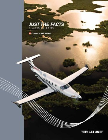 PC-12 NG - Just the Facts - Pilatus Aircraft