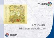 POTSDAMER Trinkwassergeschichte - Stadtwerke Potsdam GmbH