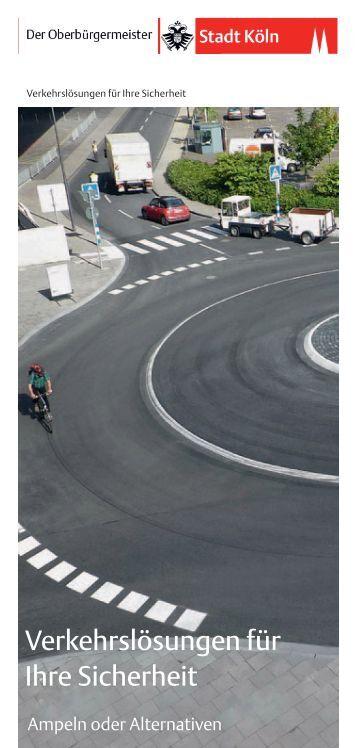 Verkehrslösungen für Ihre Sicherheit - Ampeln oder ... - Stadt Köln