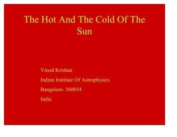 Vinod Krishan - Indian Institute of Astrophysics