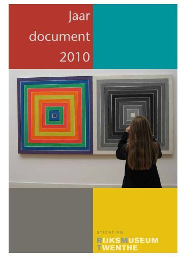 Jaardocument 2010 - Rijksmuseum Twenthe