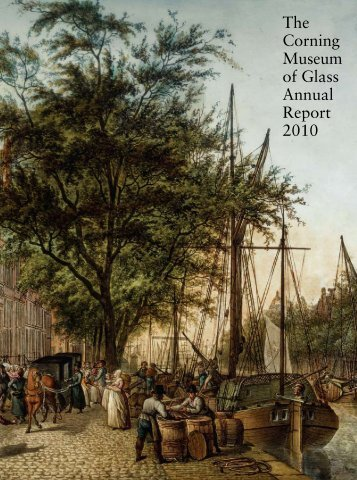 The Corning Museum of Glass Annual Report 2010