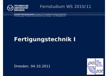 Fertigungstechnik I - Technische Universität Dresden
