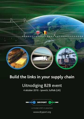 Build the links in your supply chain Uitnodiging B2B ... - Dryport.org
