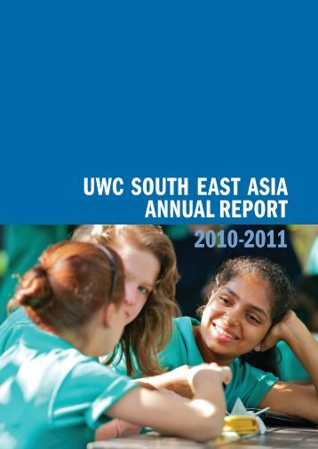 UWC SoUth eaSt aSia annUal RepoRt 2010-2011 - United World ...