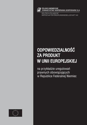 Odpowiedzialność za produkt w Unii Europejskiej na przykładzie