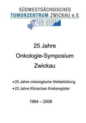 25 Jahre Onkologie-Symposium Zwickau - Südwestsächsisches ...