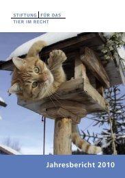 Jahresbericht 2010 - Stiftung für das Tier im Recht