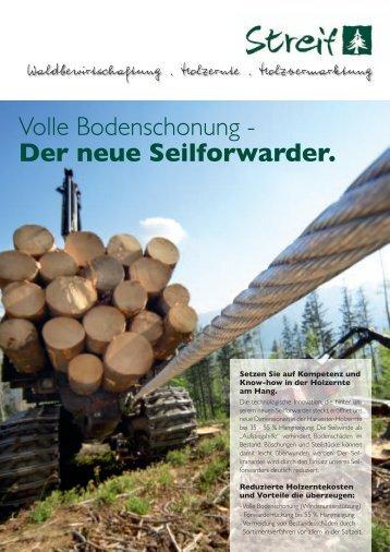 Volle Bodenschonung - Der neue Seilforwarder.