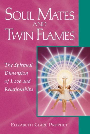Soul Mates and Twin Flames - Summit University Press