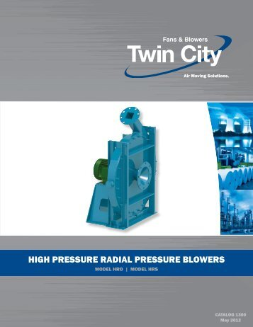 HigH Pressure radial Pressure BlOWers - Twin City Fan & Blower