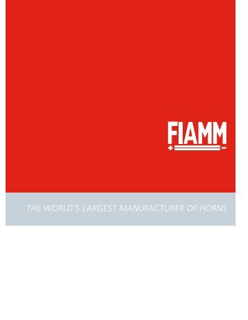 THE WORLD'S LARGEST MANUFACTURER OF HORNS - Fiamm