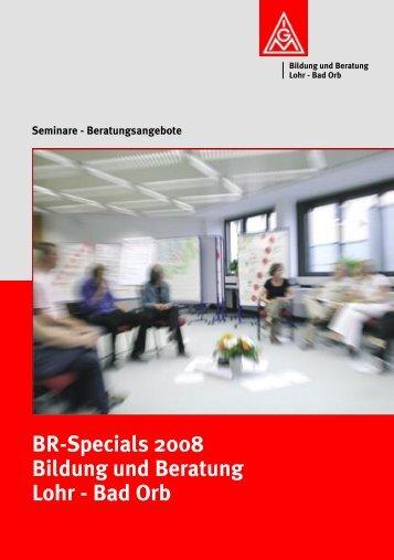 BR-Specials 2008 Bildung und Beratung Lohr - Bad Orb - IG Metall
