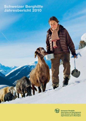 Jahresbericht mit Jahresrechnung 2010 - Schweizer Berghilfe