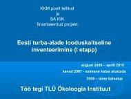 Eesti turba-alade looduskaitseline inventeerimine (I etapp) Töö tegi ...