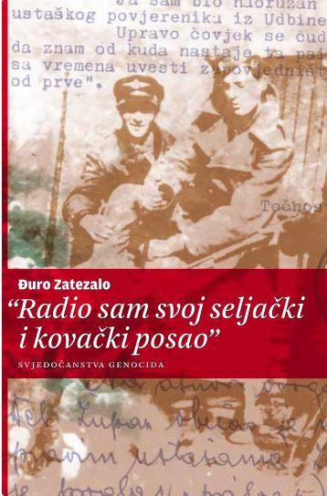 Radio sam svoj seljački i kovački - Jadovno 1941.