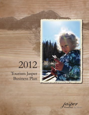 2012 Tourism Jasper Business Plan - Jasper Shareholders