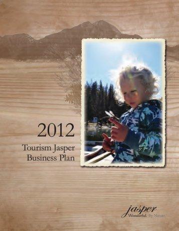 2012 Tourism Jasper Business Plan - Jasper Shareholders
