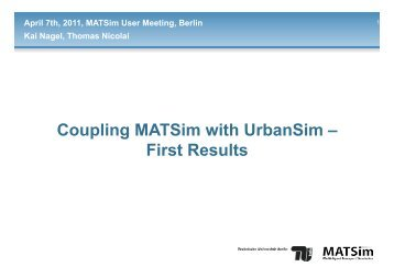 Coupling MATSim with UrbanSim – First Results