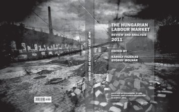 The Hungarian Labour Market - Review and analysis 2011 - MTA KTI