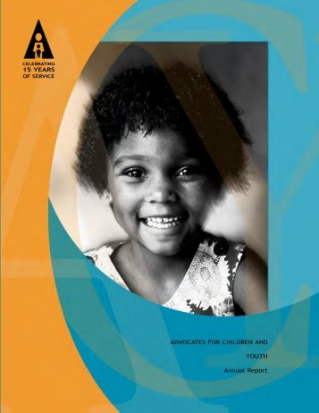 ADVOCATES FOR CHILDREN AND YOUTH Annual Report 15 ...