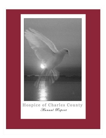 2005 Annual Report.pmd - Hospice of Charles County