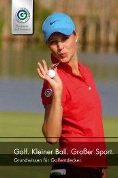Golf. Kleiner Ball. Großer Sport. - golfaholix