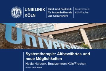 Prof. Dr. Nadia Harbeck: Systemtherapie - Altbewährtes und neue