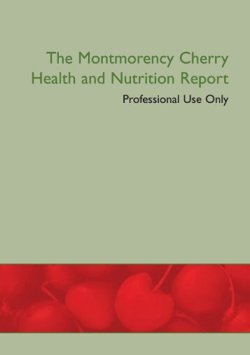 The Montmorency Cherry Health and Nutrition ... - The Food Doctor
