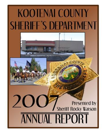 2007 ANNUAL REPORT Part 1.cdr - Kootenai County Sheriff Office