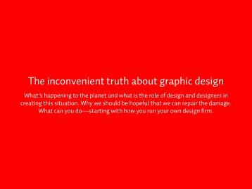 The inconvenient truth about graphic design