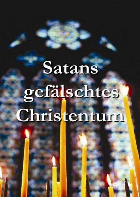 Satans Gefälschtes Christentum Welt Von Morgen