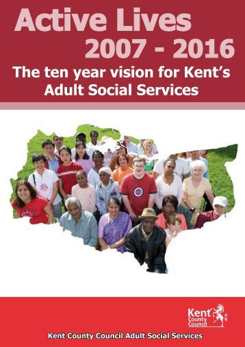 The ten year vision for Kent's Adult Social Services - Kent County ...