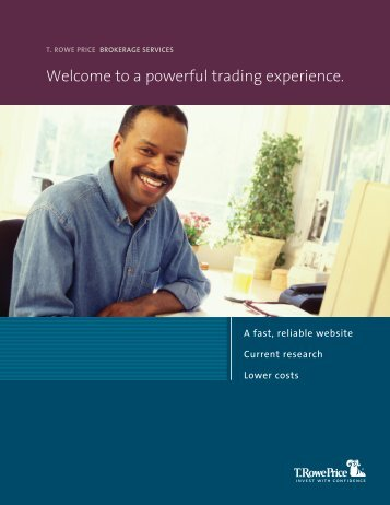 Welcome to a powerful trading experience. - T. Rowe Price